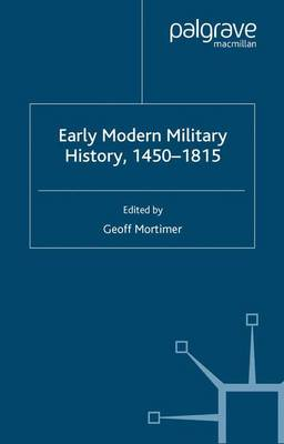 Early Modern Military History, 1450-1815 (Paperback)
