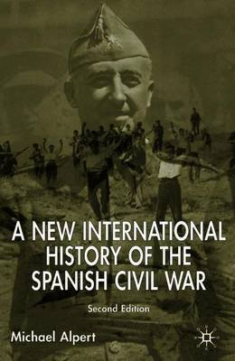 A New International History of the Spanish Civil War (Paperback)