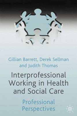 Interprofessional Working in Health and Social Care: Professional Perspectives (Paperback)