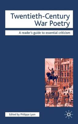 Twentieth-Century War Poetry - Readers' Guides to Essential Criticism (Paperback)