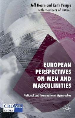 European Perspectives on Men and Masculinities: National and Transnational Approaches (Hardback)