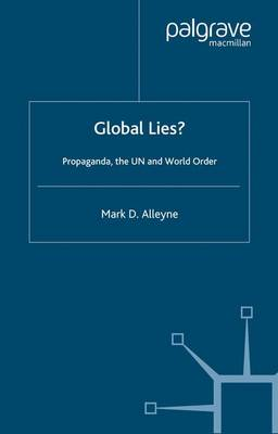 Global Lies?: Propaganda, the UN and World Order (Paperback)