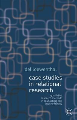 Case Studies in Relational Research: Qualitative Research Methods in Counselling and Psychotherapy (Paperback)