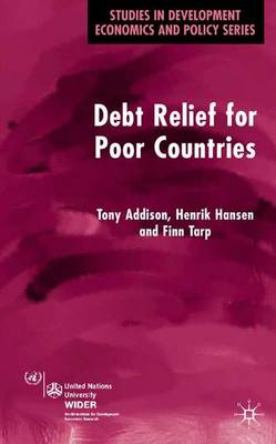 Debt Relief for Poor Countries - Studies in Development Economics and Policy (Hardback)