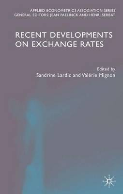 Recent Developments on Exchange Rates - Applied Econometrics Association Series (Hardback)