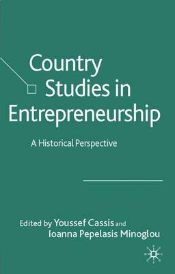 Country Studies in Entrepreneurship: A Historical Perspective (Hardback)