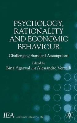 Psychology, Rationality and Economic Behaviour: Challenging Standard Assumptions - International Economic Association (Hardback)