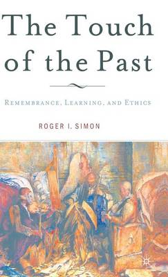 Touch of the Past: Remembrance, Learning and Ethics (Hardback)
