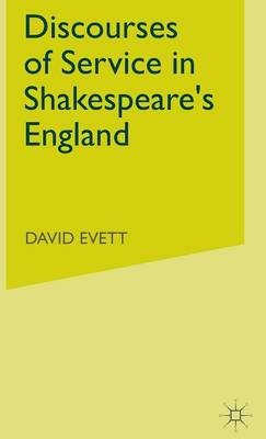 Discourses of Service in Shakespeare's England (Hardback)