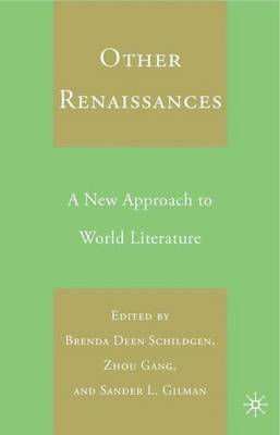 Other Renaissances: A New Approach to World Literature (Hardback)