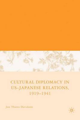 Cultural Diplomacy in US-Japanese Relations (Hardback)