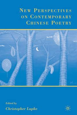 New Perspectives on Contemporary Chinese Poetry (Hardback)