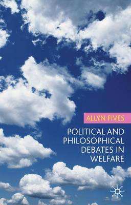 Political and Philosphical Debate in Welfare (Hardback)