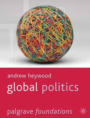 Global Politics - Palgrave Foundations Series (Paperback)