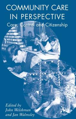 Community Care in Perspective: Care, Control and Citizenship (Hardback)