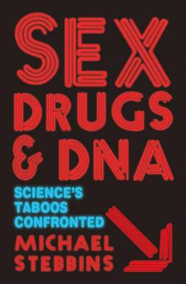Sex, Drugs and DNA: Science's Taboos Confronted - Macmillan Science (Hardback)
