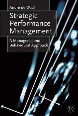 Strategic Performance Management: A Managerial and Behavioural Approach (Paperback)