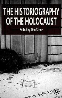 The Historiography of the Holocaust (Paperback)