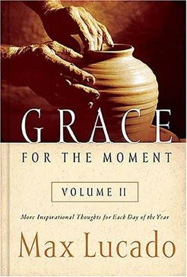 Grace for the Moment Volume II: More Inspirational Thoughts for Each Day of the Year (Hardback)