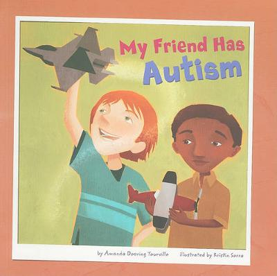 My Friend Has Autism - Friends with Disabilities (Paperback)