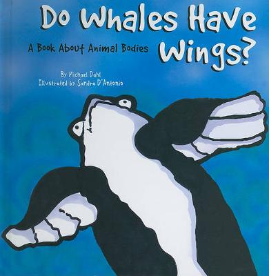 Do Whales Have Wings?: A Book About Animal Bodies - Animals All Around (Board book)