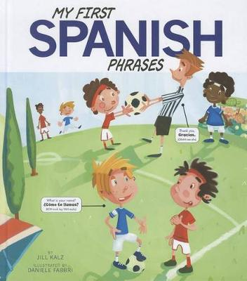 My First Spanish Phrases - Speak Another Language (Paperback)