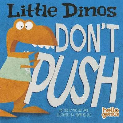 Little Dinos Don't Push - Early Years: Hello Genius (Board book)