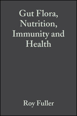 Gut Flora, Nutrition, Immunity and Health (Hardback)