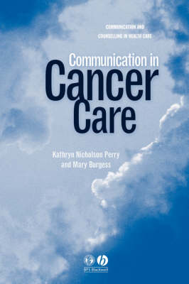 Communication in Cancer Care - Communication & Counselling in Health Care (Paperback)