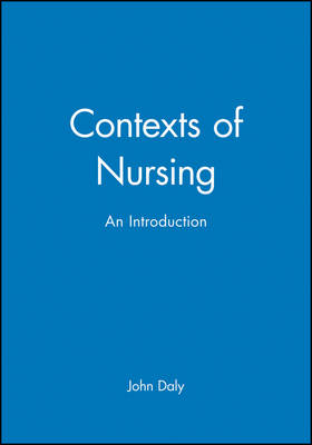 Contexts of Nursing: an Introduction (Paperback)