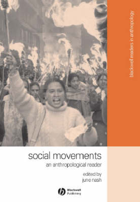 Social Movements: An Anthropological Reader - Wiley Blackwell Readers in Anthropology (Paperback)