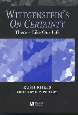"Wittgenstein's ""On Certainty"": There Like Our Life (Hardback)"
