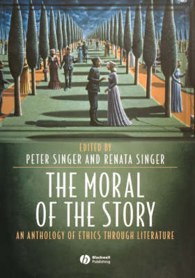 The Moral of the Story: An Anthology of Ethics Through Literature (Hardback)