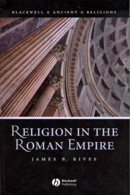 Religion in the Roman Empire - Blackwell Ancient Religions (Paperback)