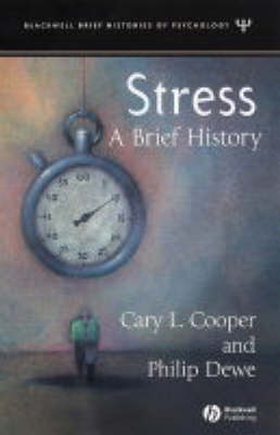 A Brief History of Stress - Blackwell Brief Histories of Psychology (Hardback)