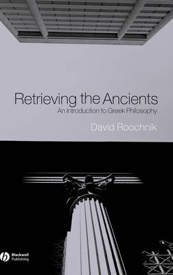 Retrieving the Ancients: An Introduction to Greek Philosophy (Hardback)