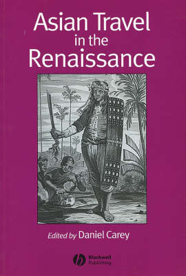 Asian Travel in the Renaissance - Renaissance Studies Special Issues (Paperback)