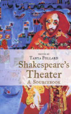 Shakespeare's Theater: A Sourcebook (Hardback)