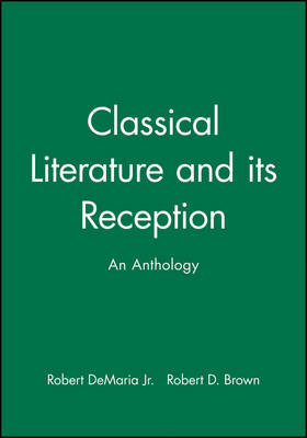 Classical Literature and its Reception: An Anthology (Paperback)