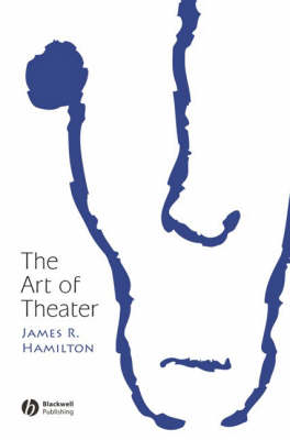 The Art of Theatre - New Directions in Aesthetics (Hardback)