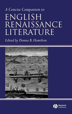 A Concise Companion to English Renaissance Literature - Concise Companions to Literature and Culture (Hardback)