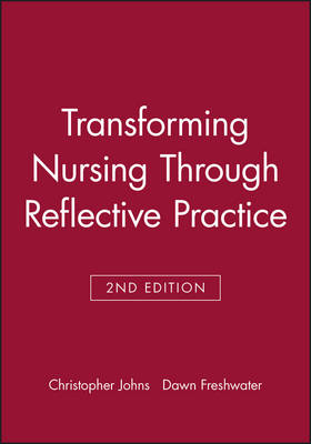 Transforming Nursing Through Reflective Practice (Paperback)