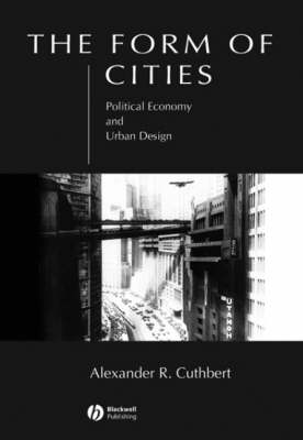 The Form of Cities: Political Economy and Urban Design (Paperback)