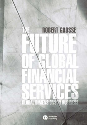 The Future of Global Financial Services (Paperback)