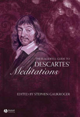 The Blackwell Guide to Descartes' Meditations - Blackwell Guides to Great Works S. (Paperback)