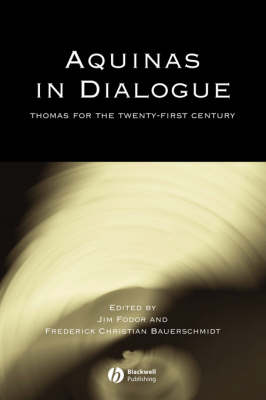 Aquinas in Dialogue: Thomas for the Twenty-first Century - Directions in Modern Theology (Paperback)