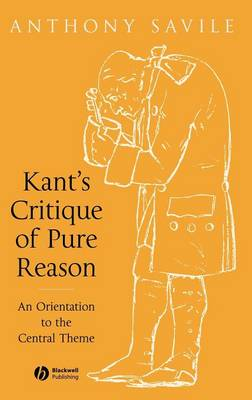 Kant's Critique of Pure Reason: A Orientation to the Central Theme (Hardback)
