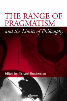 The Range of Pragmatism and the Limits of Philosophy - Metaphilosophy (Paperback)