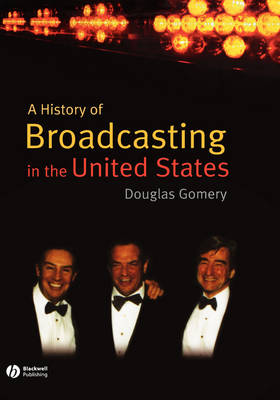 A History of Broadcasting in the United States (Hardback)