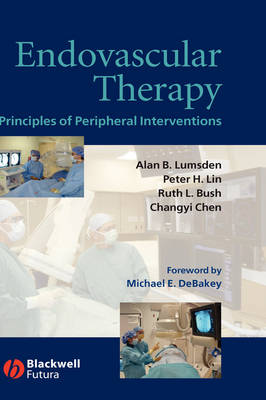 Endovascular Therapy: Principles of Peripheral Interventions (Hardback)